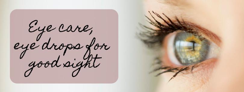 Eye care, eye drops for good sight
