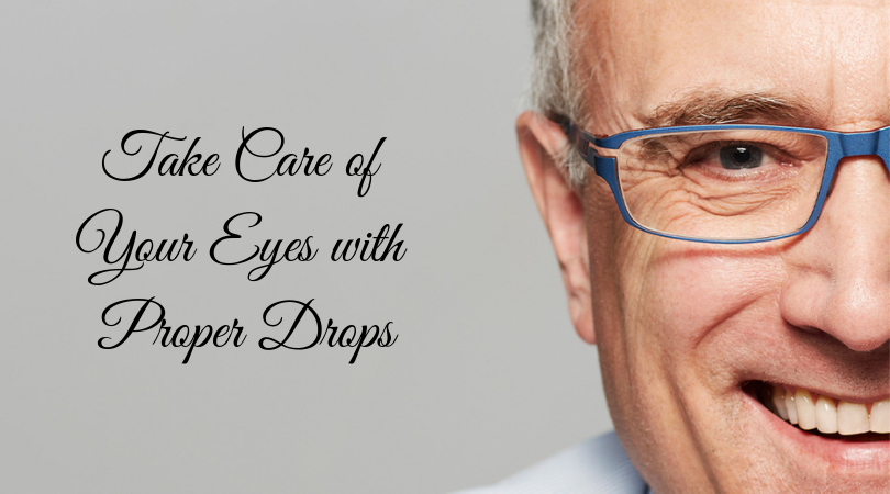 Take Care of Your Eyes with Proper Drops